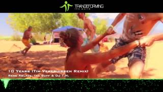 Rene Ablaze, Ian Buff & DJ T.H. - 10 Years (Tim Verkruissen Remix) [Music Video] [HD 1080p]