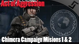 Act of Aggression - Chimera Campaign Missions 1 & 2 - Act of Aggression Singleplayer