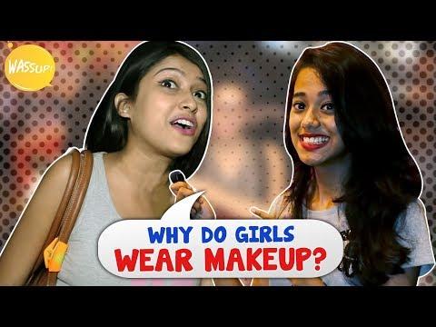 Why do girls wear makeup