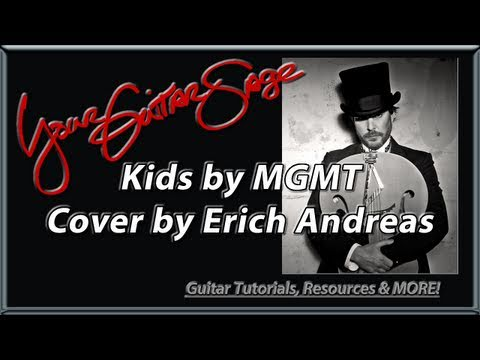 Kids - MGMT - Cover by Erich Andreas AKA YourGuitarSage - Chord Noodling Example Lesson eBook 1