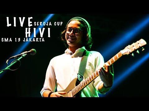 HIVI - Orang Ke -3 LIVE [SMA 13 Jakarta , Seroja CUP]