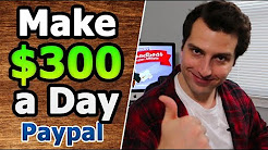 How to Make $300/Day Online In PayPal Affiliate Commissions (While Dead Broke)
