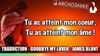 Goodbye My Lover - James Blunt - Traduction Française