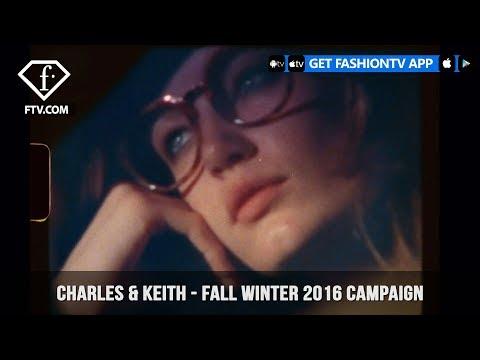 Charles & Keith - Fall Winter 2016 Campaign | FashionTV | FTV