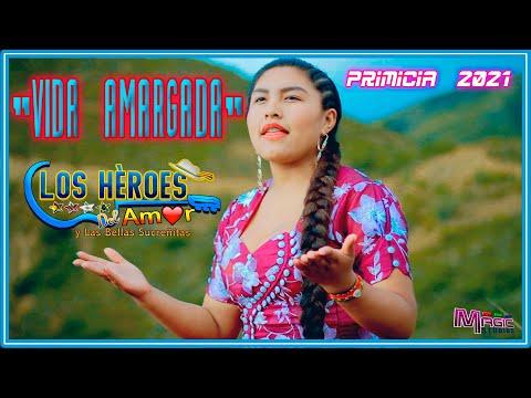 LOS HEROES DEL AMOR - vida amragada [OFICIAL 2021] MAGIC STUDIOS Bolivia ᴴᴰ