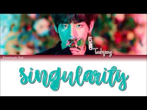 BTS (방탄소년단) V (뷔) Taehyung (김태형) -Singularity- 가사 (Sub Español+Roma+Lyrics+Colorcodedlyrics)