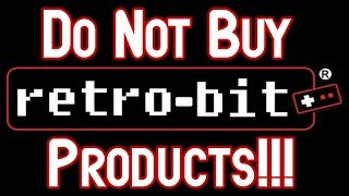 Do Not Buy Retro-Bit Products!? Gaming Rant