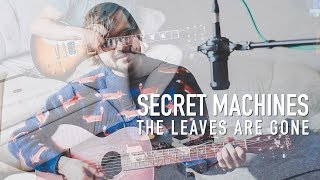 Watch Secret Machines Leaves Are Gone video