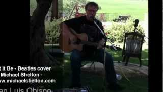 Let it Be - Beatles Cover by Michael Shelton