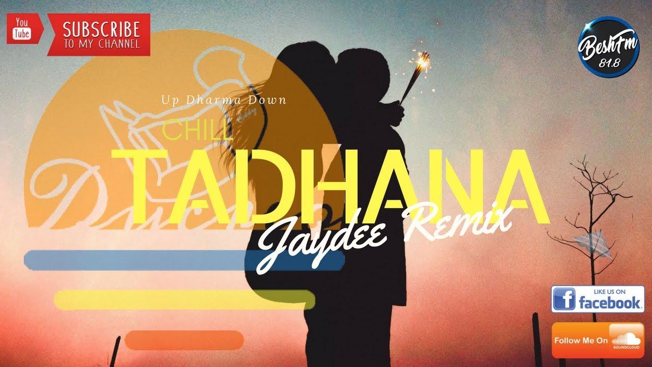 Up Dharma Down - Tadhana (Jaydee Remix)