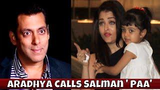 Shocking! Aishwarya's Daughter Aaradhya Calls Salman Khan
