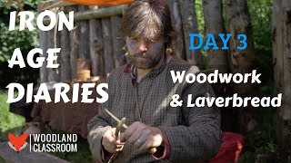 Iron Age Diaries: Day 3 - Woodwork & Laverbread