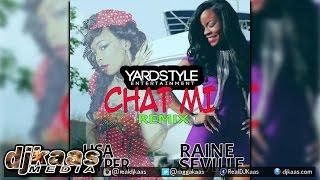 Raine Seville ft Lisa Hyper - Chat Me {Remix}[Bam Bam Riddim] YardStyle Ent | Dancehall 2015