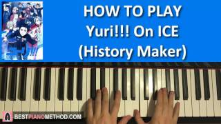 HOW TO PLAY - Yuri!!! On ICE OP - History Maker - DEAN FUJIOKA (Piano Tutorial Lesson)