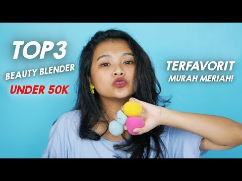 TOP 3 BEAUTY BLENDER / SPONGE UNDER 50RIBU TERFAVORIT 2018 | RIRIEPRAMS