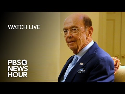 WATCH LIVE: Wilbur Ross's confirmation hearing