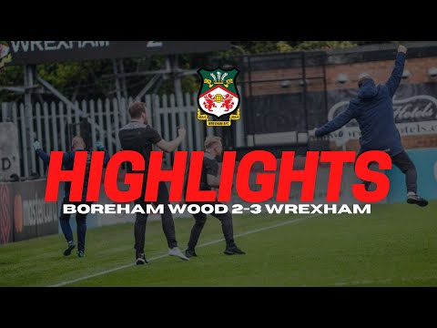 Boreham Wood Wrexham Goals And Highlights