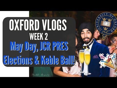 Week 2: MAY DAY, JCR PRES ELECTIONS & KEBLE BALL!