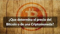 ¿Que determina el precio del Bitcoin o de una Criptomoneda?