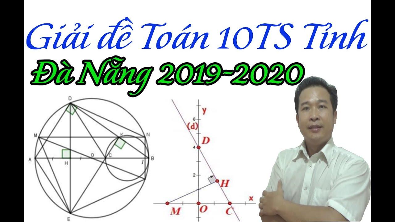 GIẢI ĐỀ TUYỂN SINH TOÁN 10 TỈNH ĐÀ NẴNG 2019-2020