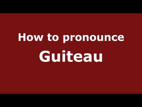 How to Pronounce Guiteau - PronounceNames.com