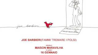 "Joe Barbieri ""Fammi Tremare i Polsi"""