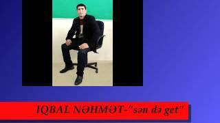 IQBAL NEHMET - SEN DE GET.wmv