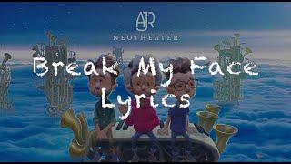 Break My Face: AJR Lyrics