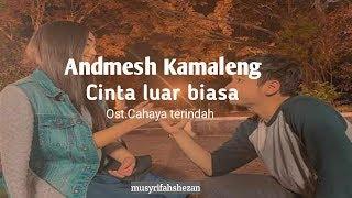 Download Andmesh Kamaleng-Cinta Luar Biasa(Ost. Cahaya Terindah) //musyrifah shezan