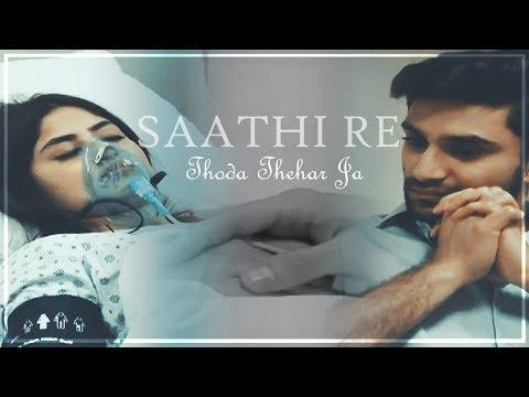 Asfandyar & Zubia || Saathi Re Thoda Thehar Ja (Yakeen Ka Safar)