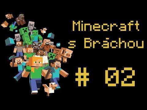 Minecraft Multiplayer s Bráchou - Kam to bude pane? #02