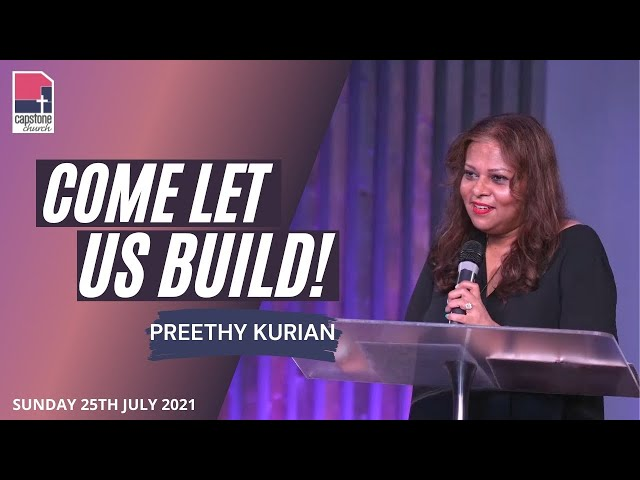 Come, Let us Build! | Preethy Kurian | 25th July