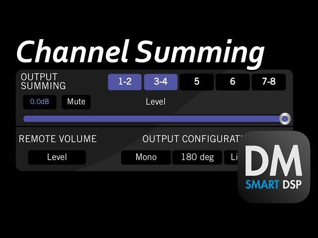 DM Smart App - Channel Summing Guide
