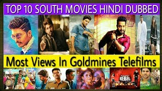 Top 10 Most Views Hindi Dubbed Movies Of Goldmines Telefilms In Youtube