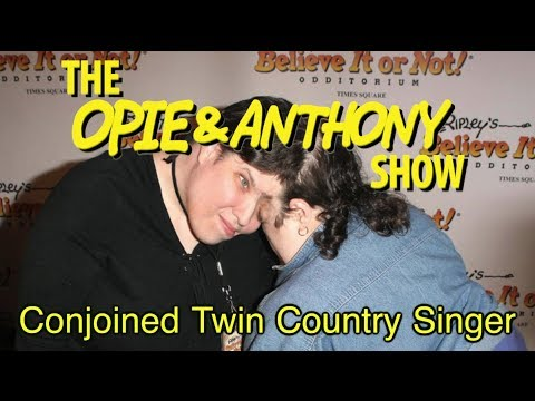 Opie & Anthony: Conjoined Twin Country Singer (11/06/07)