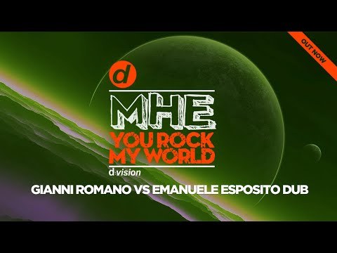 MHE - You Rock My World (Gianni Romano Vs Emanuele Esposito Dub)