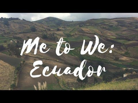 Me to We Service Trip: Ecuador 2017