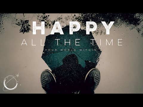 Happy All the Time - Motivational Speech