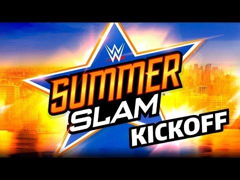 summerslam kickoff august 19 2018 youtube