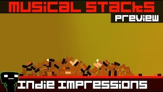 Indie Impressions - Musical Stacks (Preview Build)