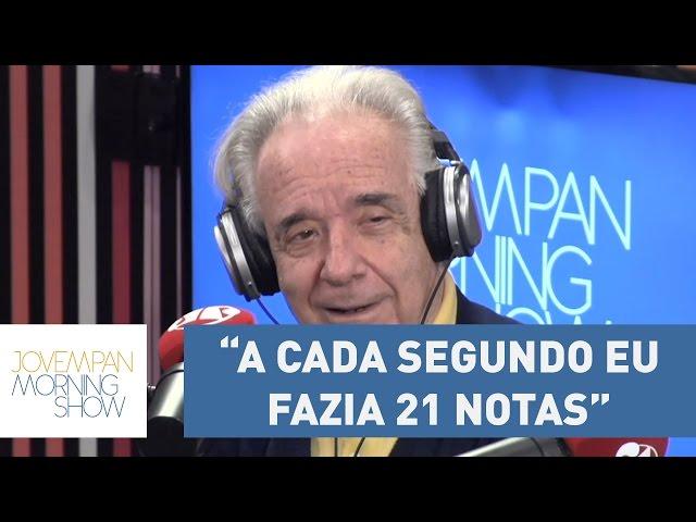 João Carlos Martins: A cada segundo eu fazia 21 notas, hoje em 21 segundos eu faço uma nota