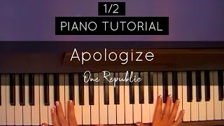 (1/2) How to play: Apologize by One Republic - Full Piano Tutorial