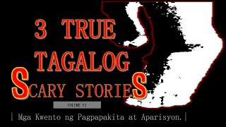3 TRUE TAGALOG SCARY STORIES | VOLUME VI | MGA KWENTO NG PAGPAPAKITA AT APARISYON