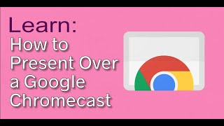 How To Present Over Chromecast Powerpoint Training Online