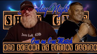 Old School vs. Action Castro (Saturday Night Showcase)