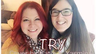 TRY (Colbie Caillat) -Cover by Katja Zimmermann & Yasmina Hunzinger