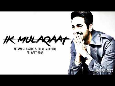 Download Lagu  Ik Mulaqaat - Dream Girl | Meet Bros,Altamash Faridi,Palak Muchhal Mp3 Free