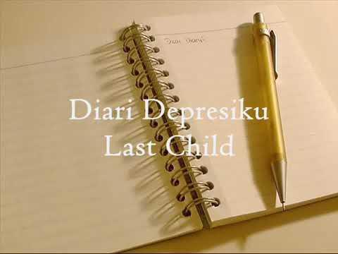 Lirik lagu Last child( DIARY DEPRESIKU)