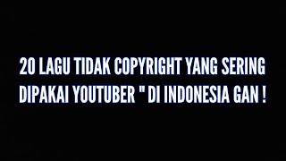 20 Lagu tidak copyright yang sering digunakan youtuber Indonesia