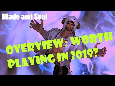 [Blade and Soul] Review: Worth Playing in 2019?
